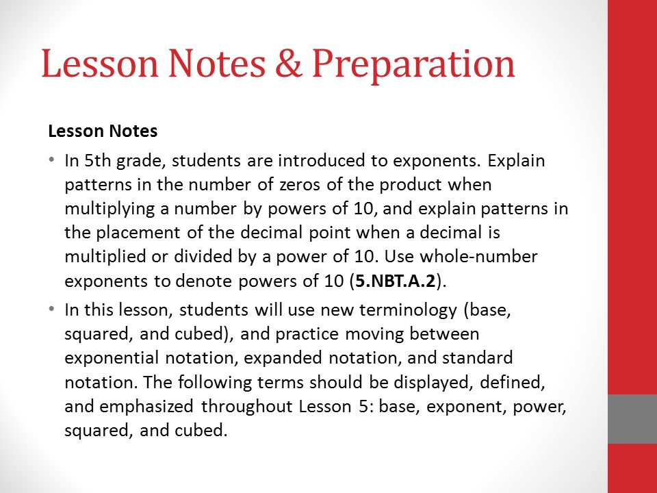 Lesson Notes & Preparation Lesson Notes In 5th grade, students are introduced to exponents.