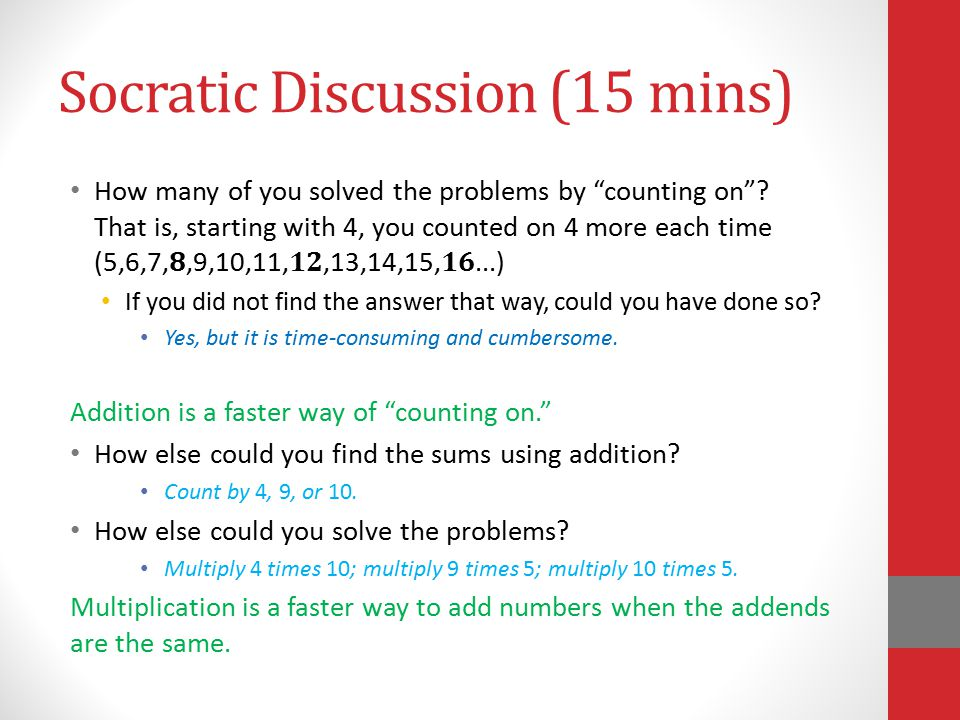 Socratic Discussion (15 mins) How many of you solved the problems by counting on .