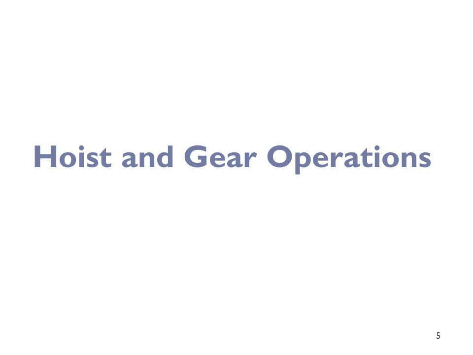 5 Hoist and Gear Operations
