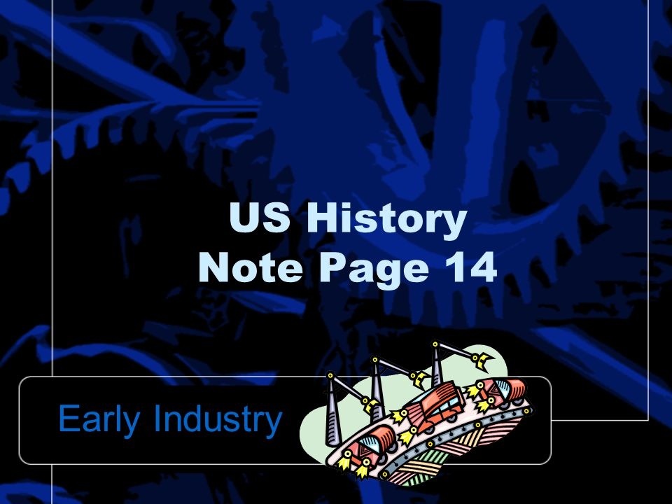 US History Note Page 14 Early Industry