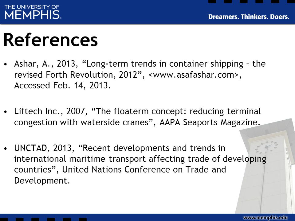 References Ashar, A., 2013, Long-term trends in container shipping – the revised Forth Revolution, 2012 ,, Accessed Feb.