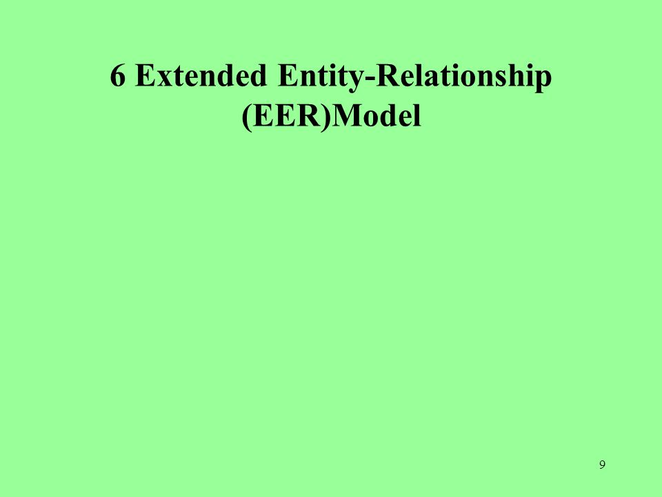 9 6 Extended Entity-Relationship (EER)Model
