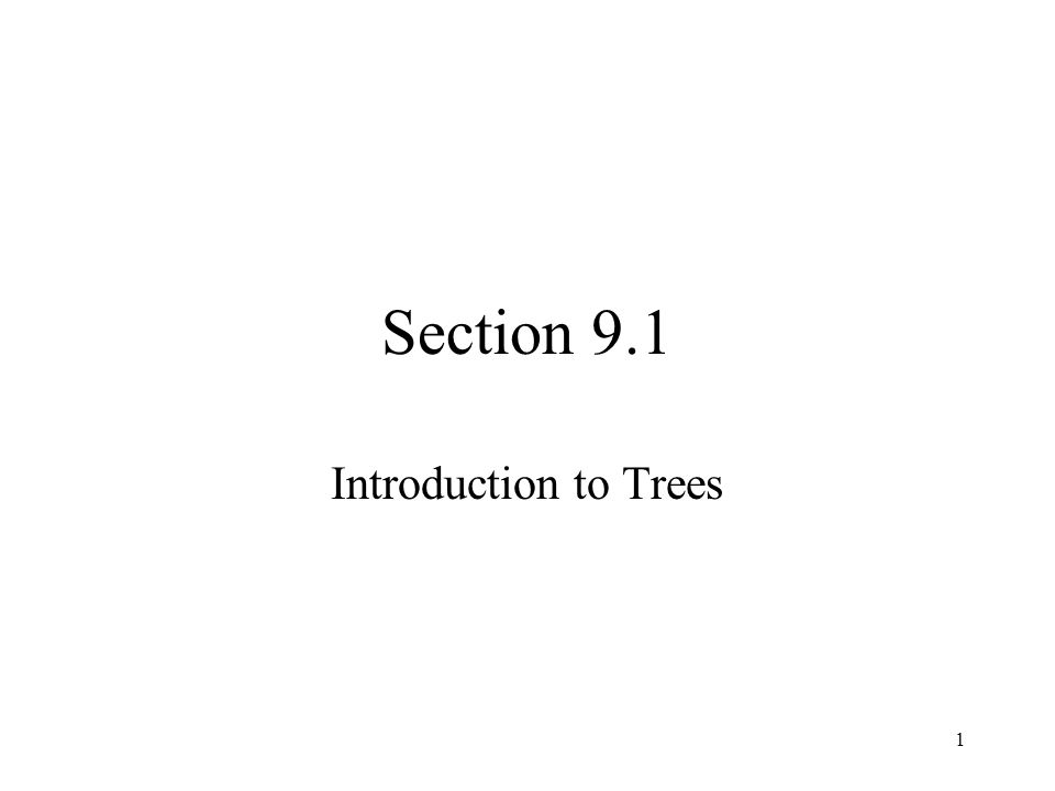 1 Section 9.1 Introduction to Trees