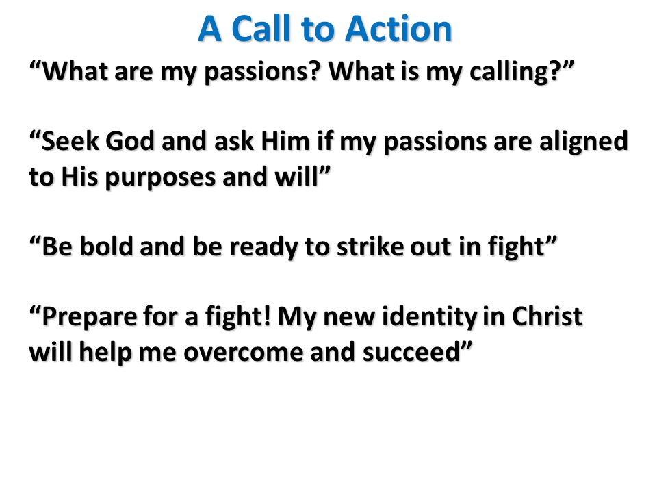 A Call to Action What are my passions.