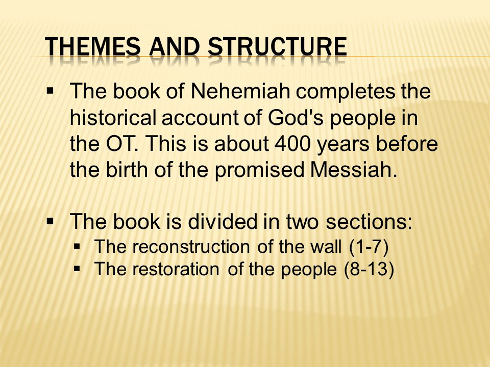  The book of Nehemiah completes the historical account of God s people in the OT.