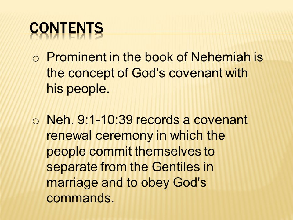 o Prominent in the book of Nehemiah is the concept of God s covenant with his people.