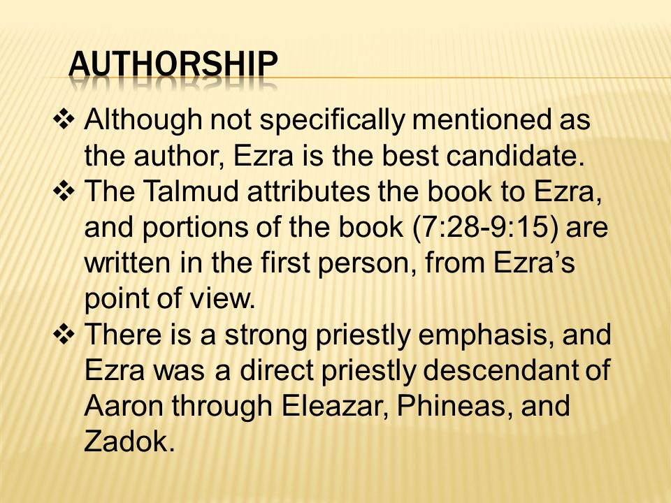  Although not specifically mentioned as the author, Ezra is the best candidate.