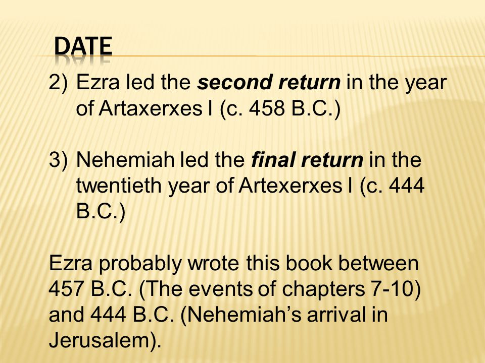 2)Ezra led the second return in the year of Artaxerxes I (c.