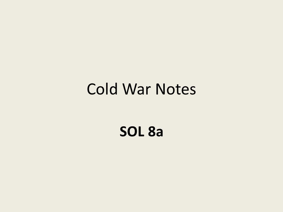 Cold War Notes SOL 8a