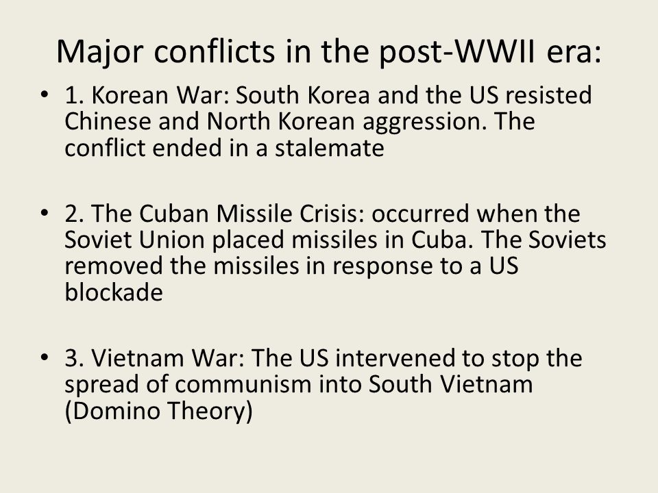 Major conflicts in the post-WWII era: 1.