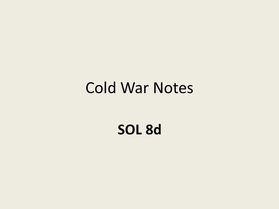 Cold War Notes SOL 8d