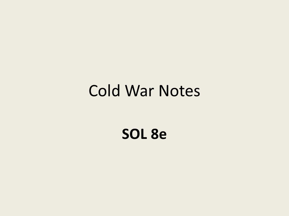 Cold War Notes SOL 8e