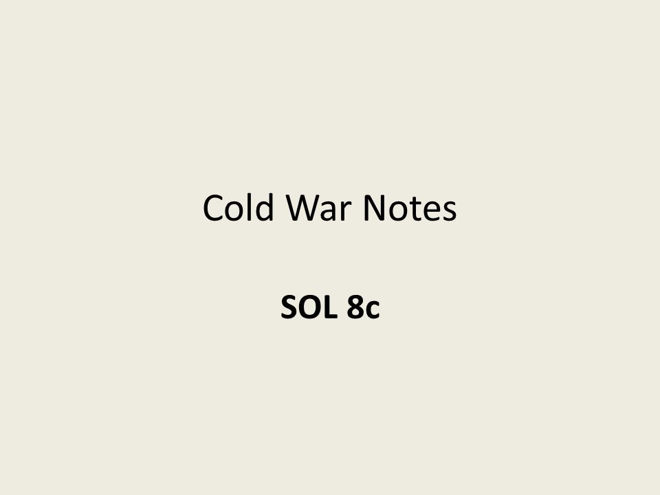 Cold War Notes SOL 8c