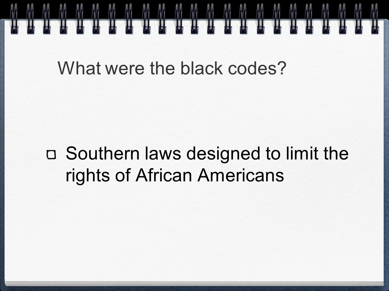 What were the black codes Southern laws designed to limit the rights of African Americans