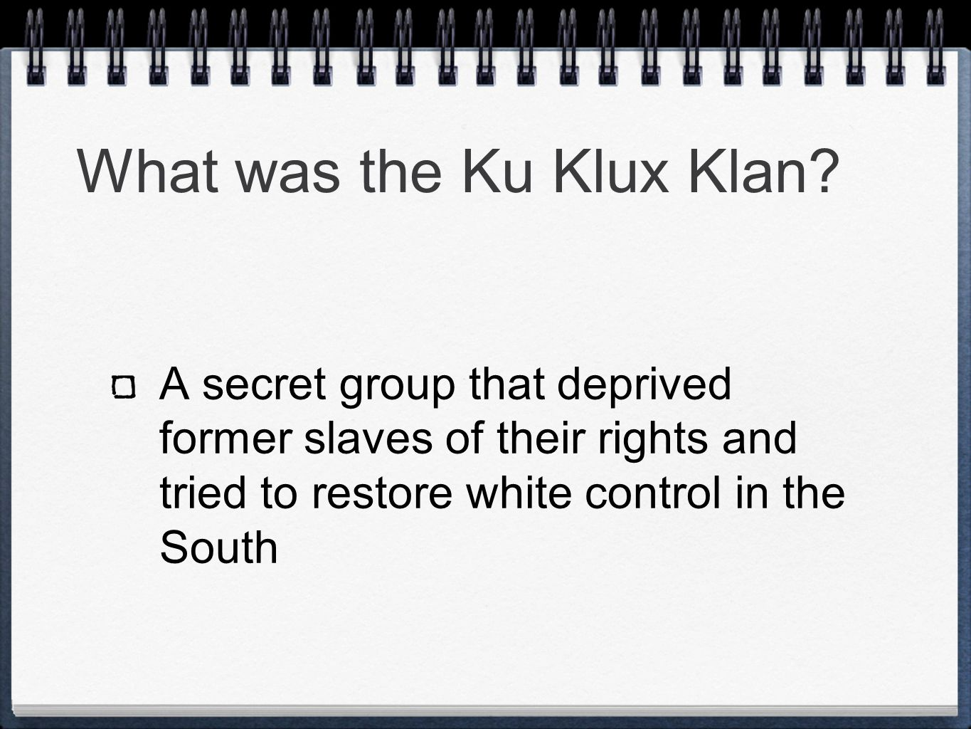 What was the Ku Klux Klan.