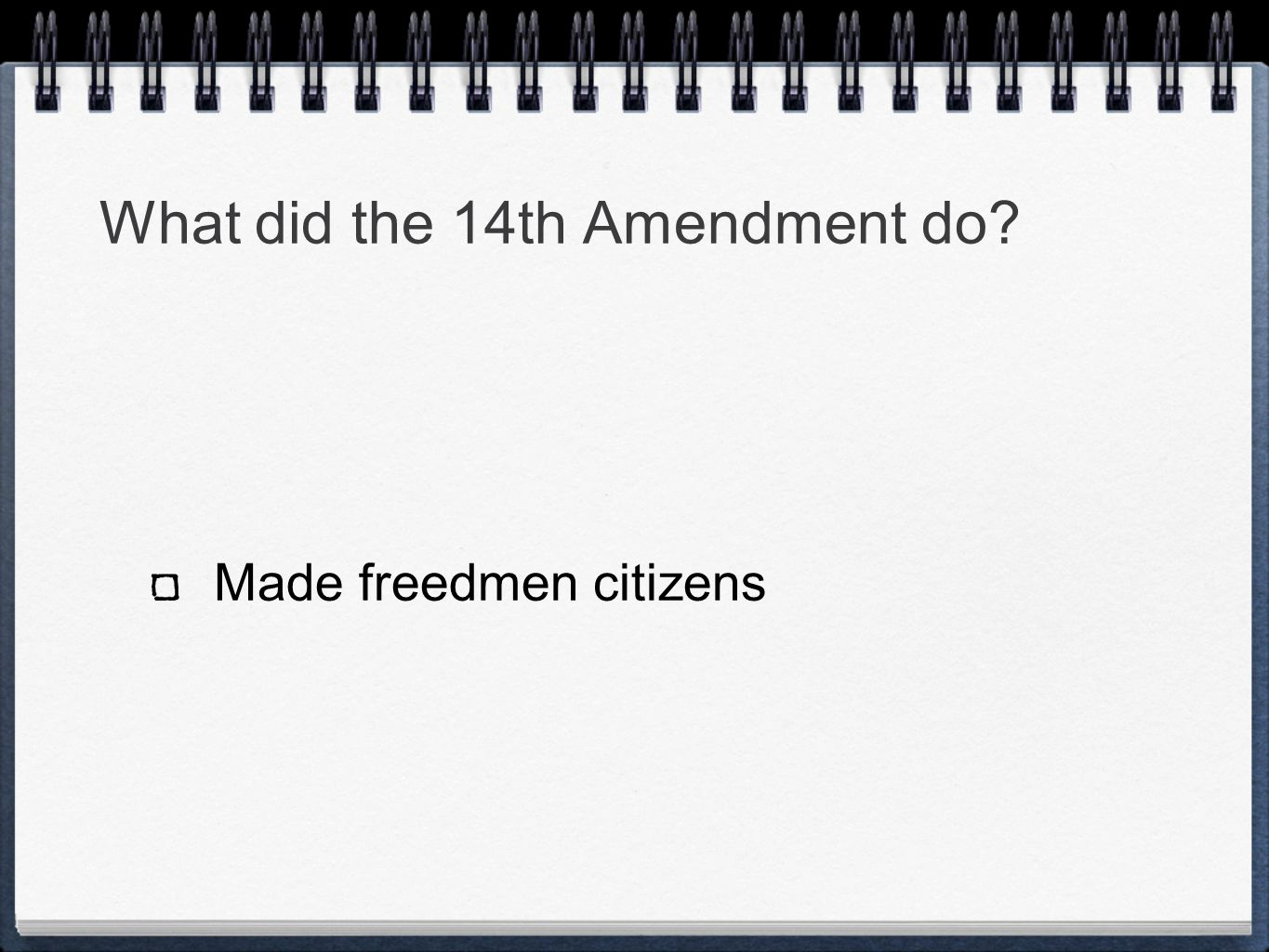 What did the 14th Amendment do Made freedmen citizens
