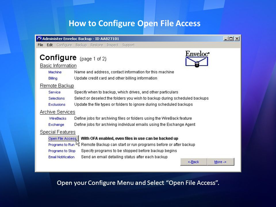 How to Configure Open File Access Open your Configure Menu and Select Open File Access .