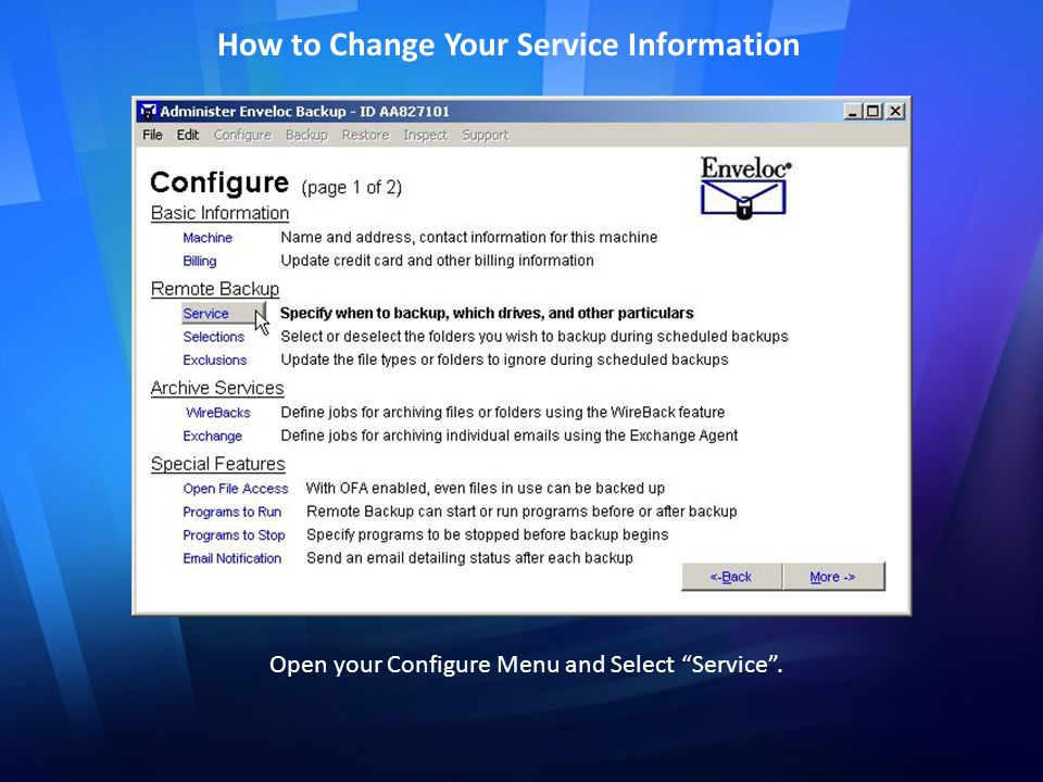 Open your Configure Menu and Select Service . How to Change Your Service Information