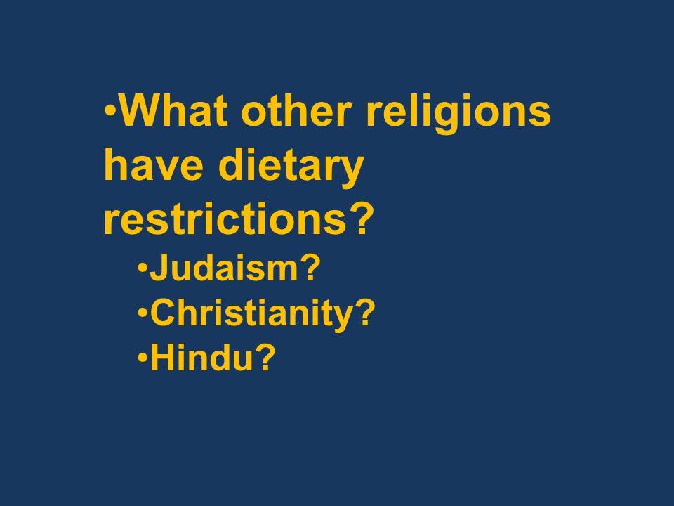 What other religions have dietary restrictions Judaism Christianity Hindu