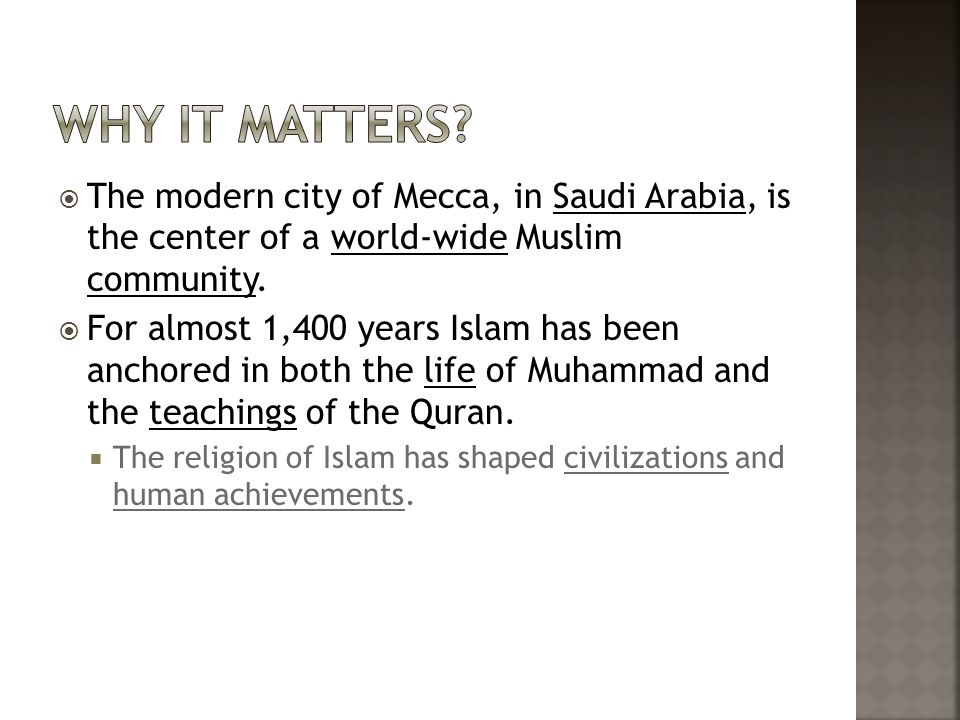  The modern city of Mecca, in Saudi Arabia, is the center of a world-wide Muslim community.