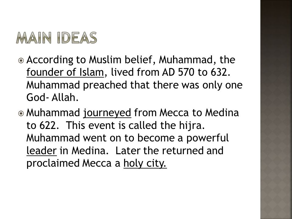  According to Muslim belief, Muhammad, the founder of Islam, lived from AD 570 to 632.