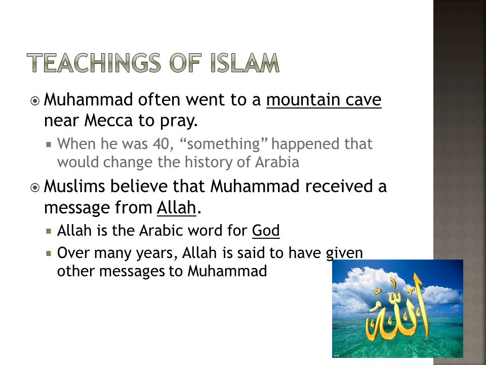  Muhammad often went to a mountain cave near Mecca to pray.
