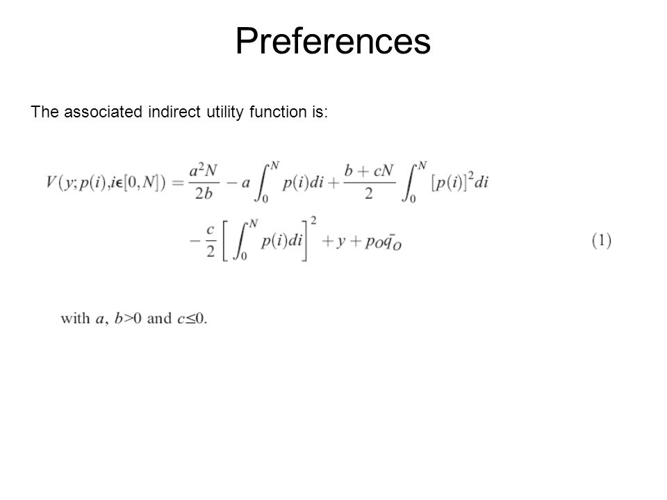 Preferences The associated indirect utility function is: