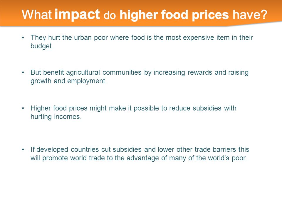 They hurt the urban poor where food is the most expensive item in their budget.
