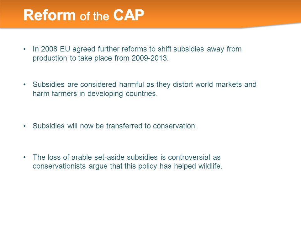 In 2008 EU agreed further reforms to shift subsidies away from production to take place from