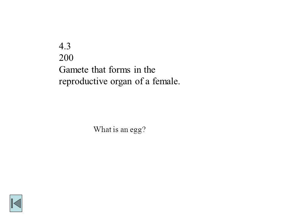 Gamete that forms in the reproductive organ of a female. What is an egg