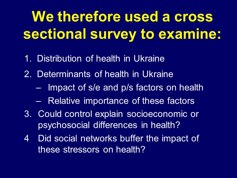 We therefore used a cross sectional survey to examine: 1.