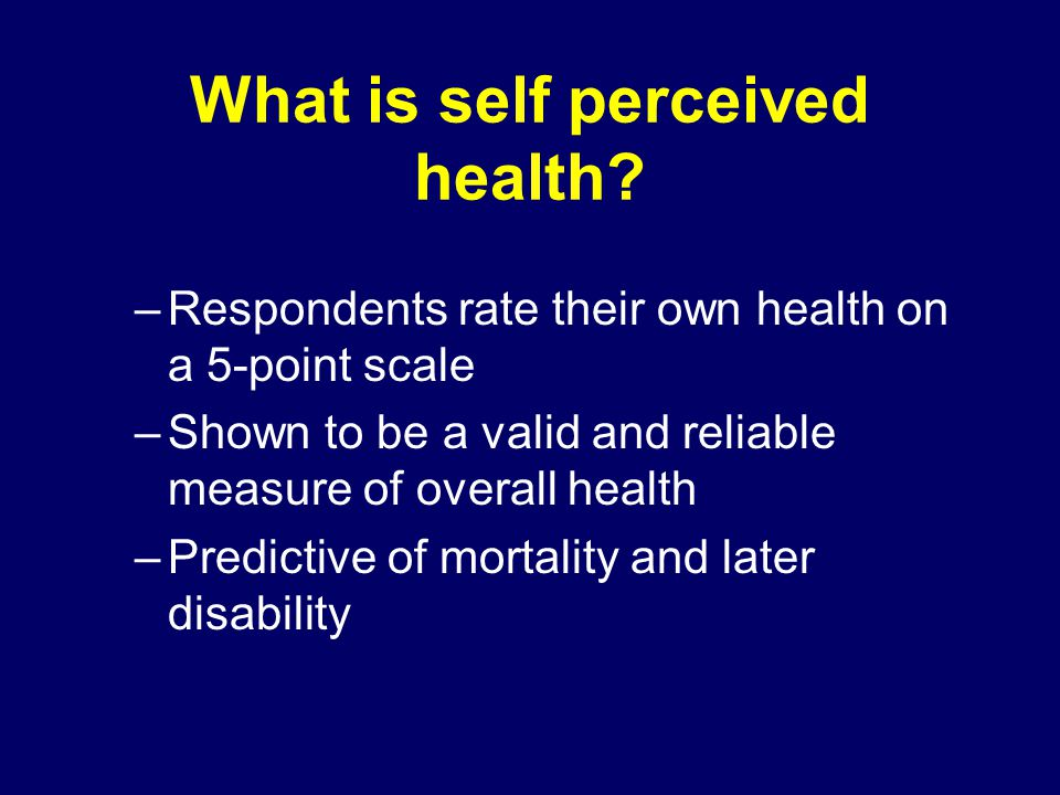 What is self perceived health.