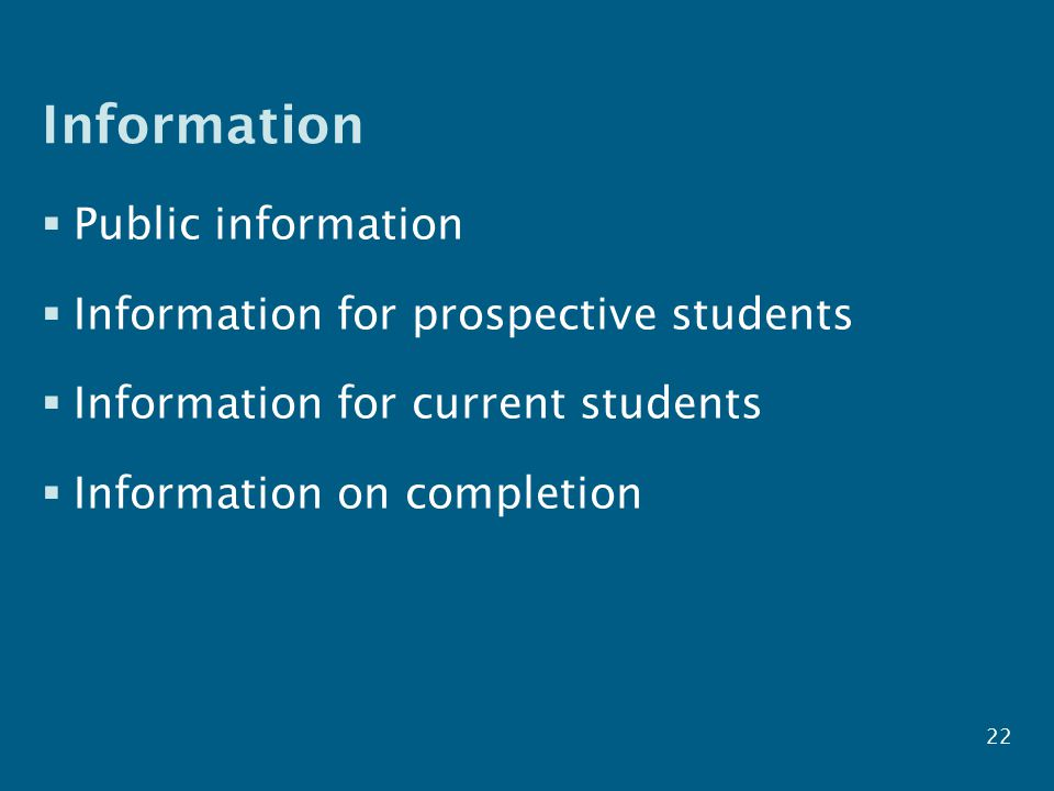 Information  Public information  Information for prospective students  Information for current students  Information on completion 22