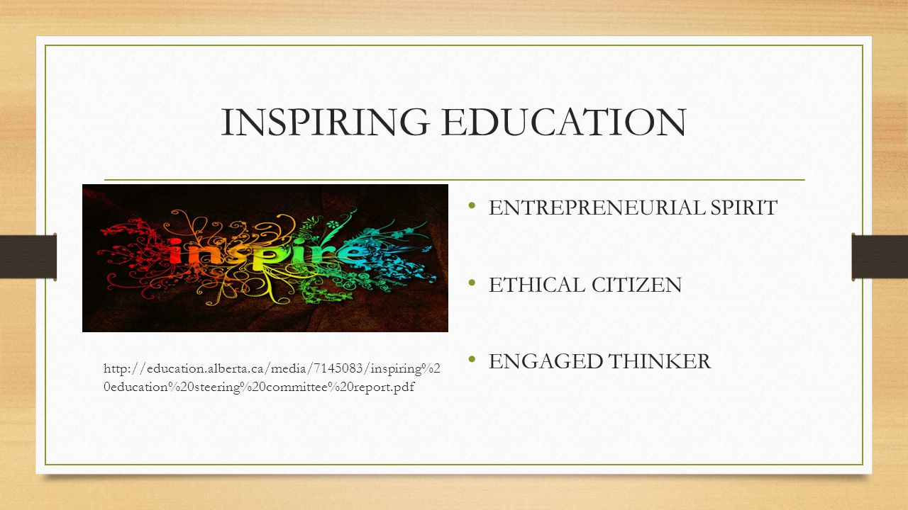 INSPIRING EDUCATION   0education%20steering%20committee%20report.pdf ENTREPRENEURIAL SPIRIT ETHICAL CITIZEN ENGAGED THINKER