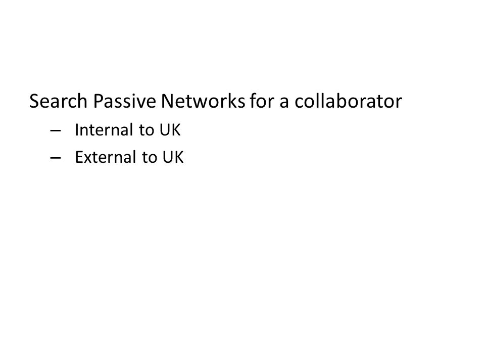 Search Passive Networks for a collaborator – Internal to UK – External to UK