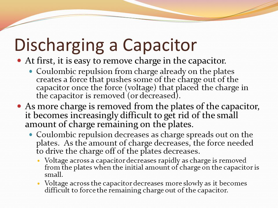 Discharging a Capacitor At first, it is easy to remove charge in the capacitor.