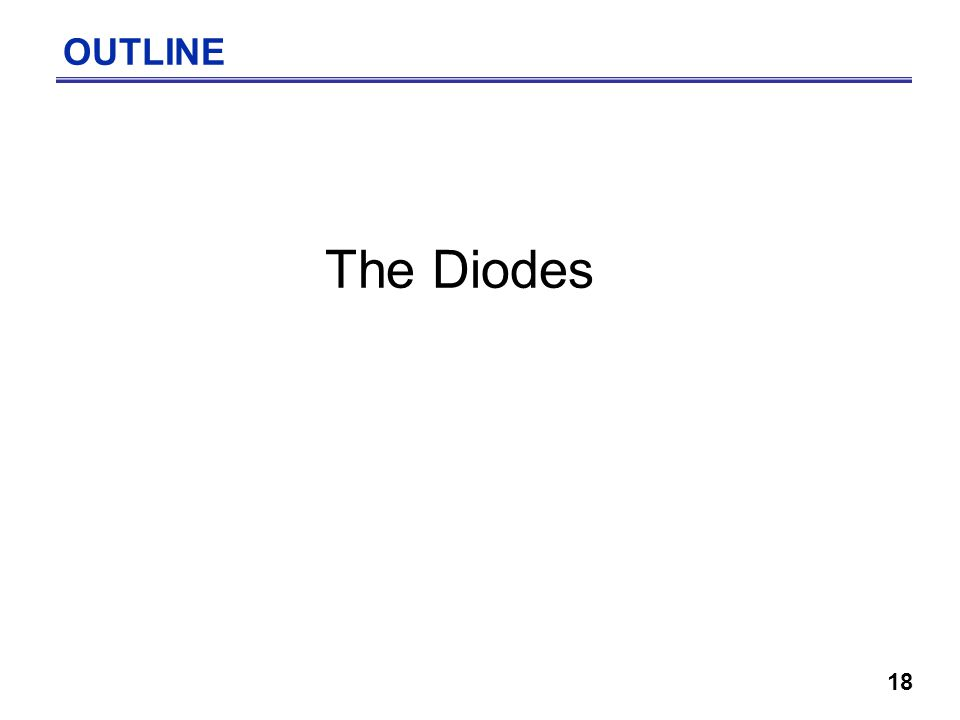 18 The Diodes OUTLINE