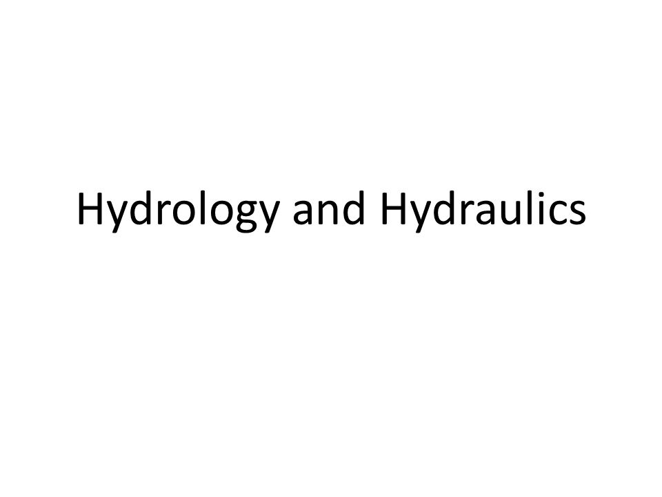 Hydrology and Hydraulics