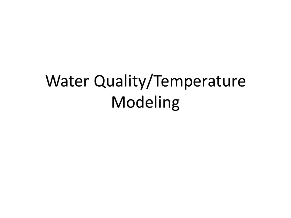 Water Quality/Temperature Modeling