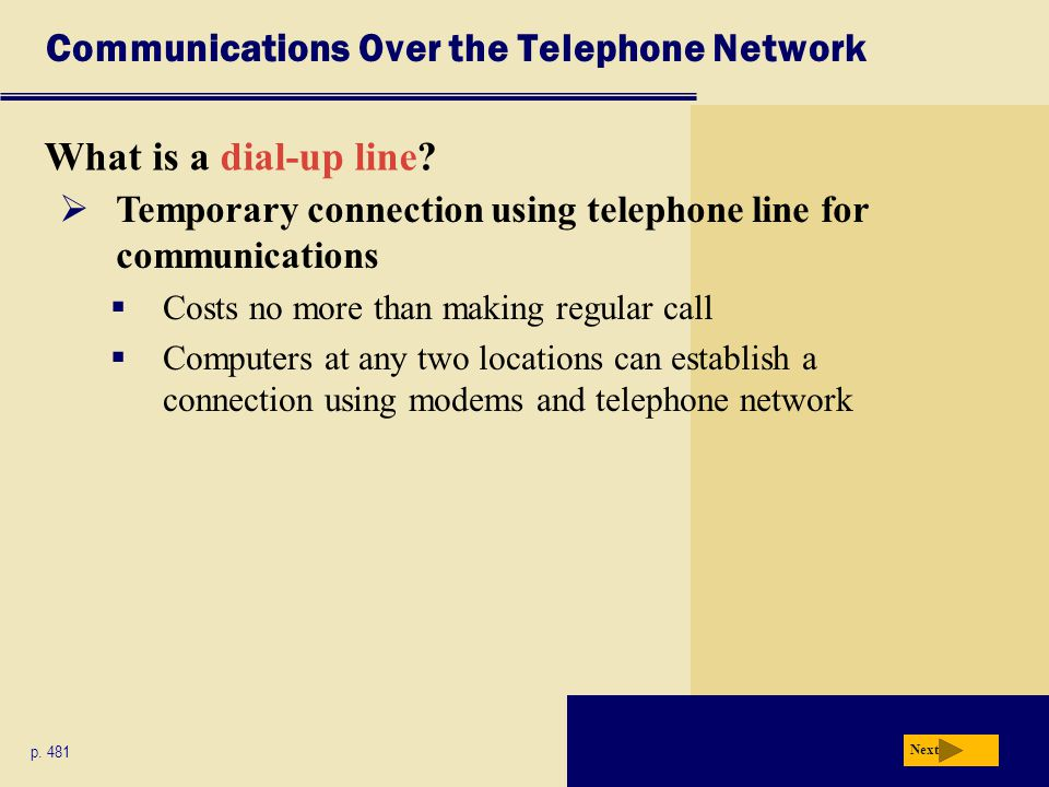 Communications Over the Telephone Network What is a dial-up line.