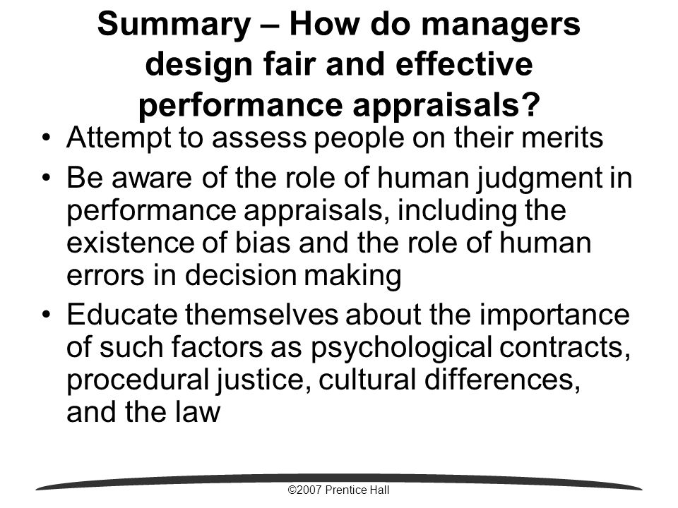 ©2007 Prentice Hall Summary – How do managers design fair and effective performance appraisals.