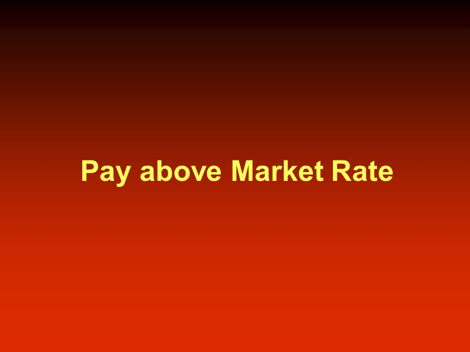 Pay above Market Rate