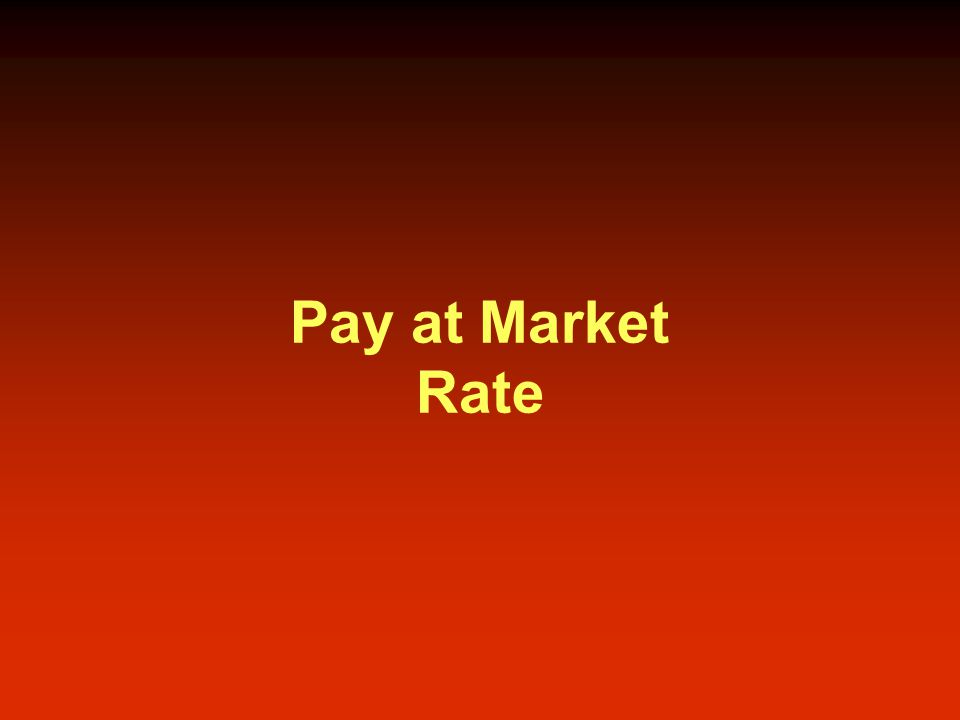 Pay at Market Rate