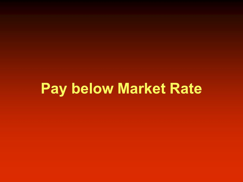 Pay below Market Rate