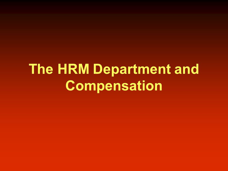 The HRM Department and Compensation