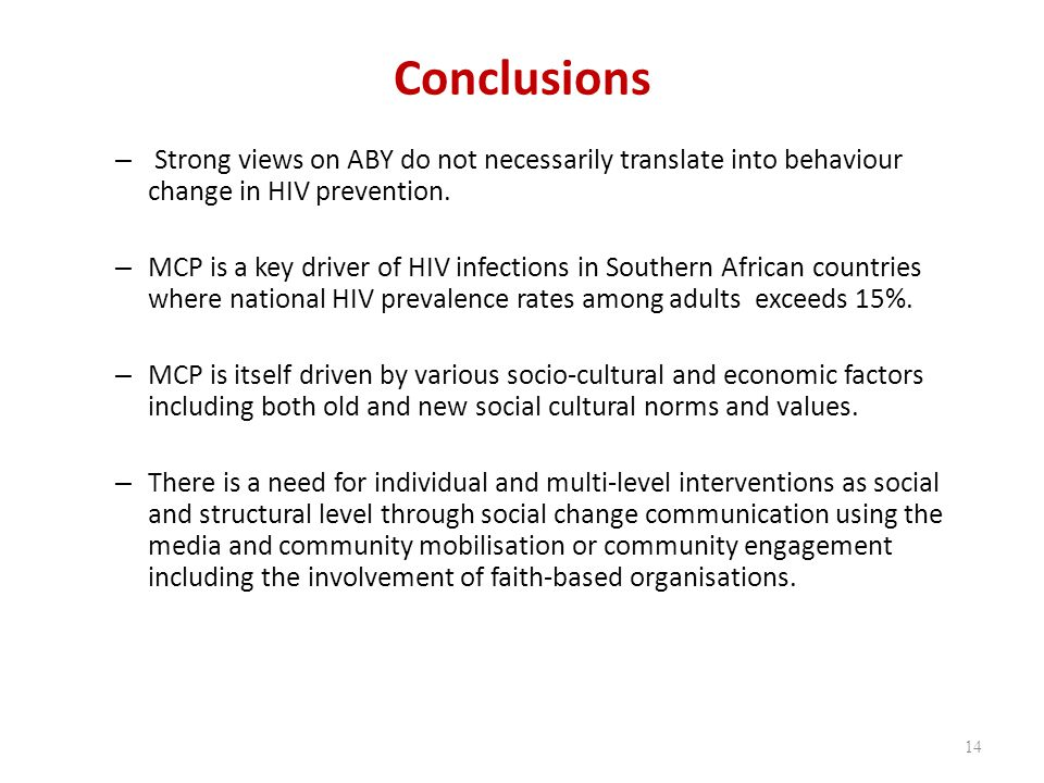 Conclusions – Strong views on ABY do not necessarily translate into behaviour change in HIV prevention.
