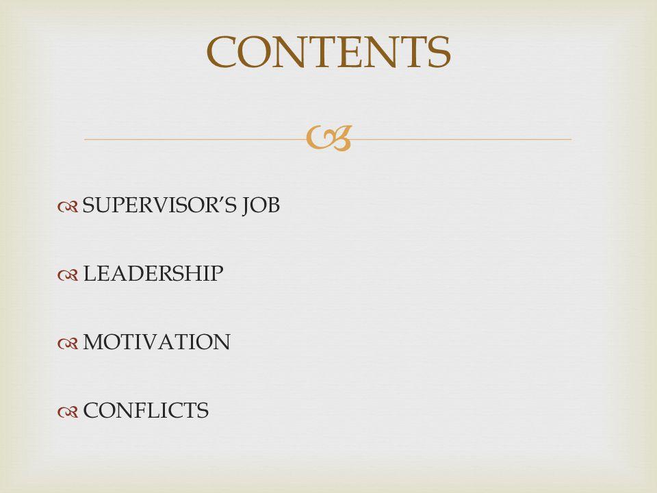   SUPERVISOR'S JOB  LEADERSHIP  MOTIVATION  CONFLICTS CONTENTS