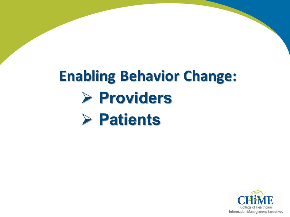 Enabling Behavior Change:  Providers  Patients