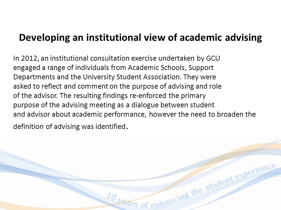 In 2012, an institutional consultation exercise undertaken by GCU engaged a range of individuals from Academic Schools, Support Departments and the University Student Association.