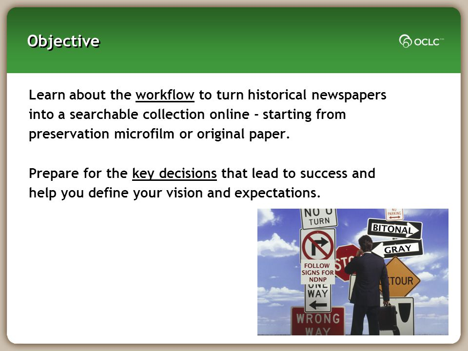 Objective Learn about the workflow to turn historical newspapers into a searchable collection online - starting from preservation microfilm or original paper.